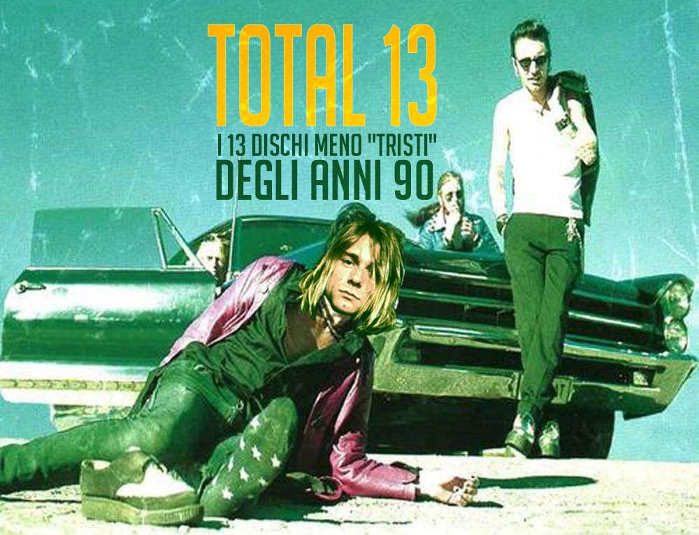 total 13: i 13 dischi meno tristi degli anni 90