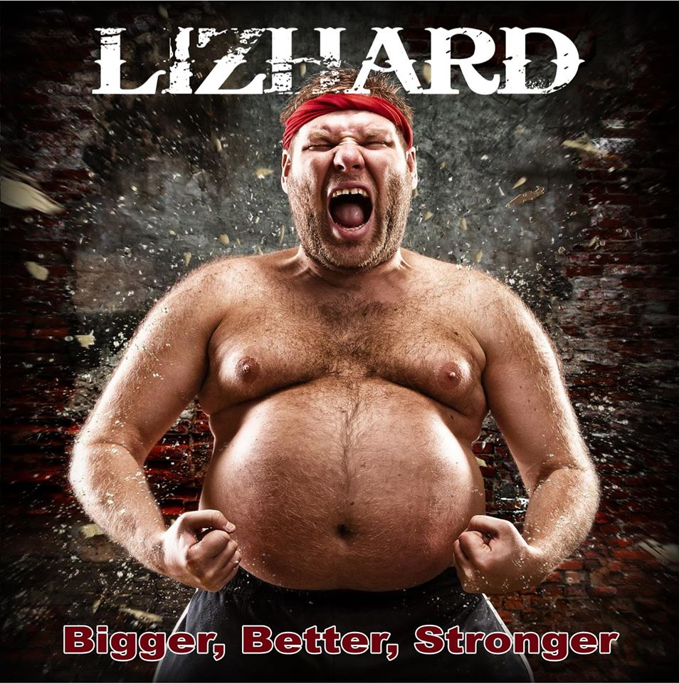 Lizhard bigger better stronger
