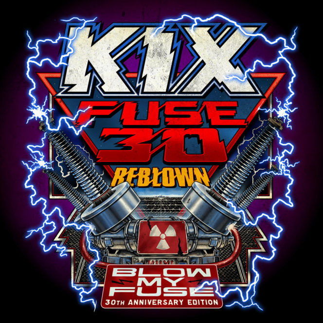 Kix Fuse 30 Reblown- 30th Anniversary Special Edition