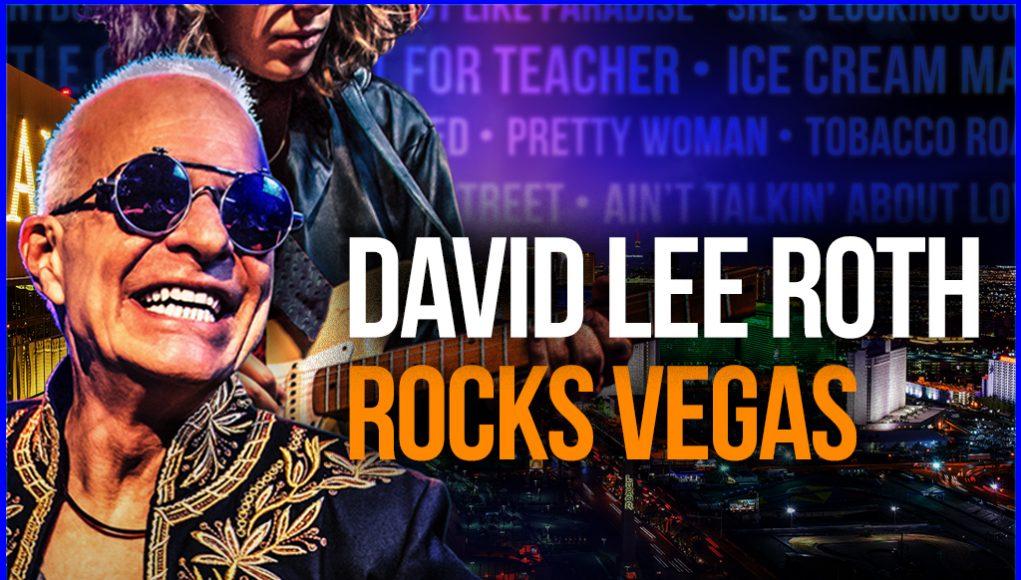 David Lee Roth Rocks Vegas