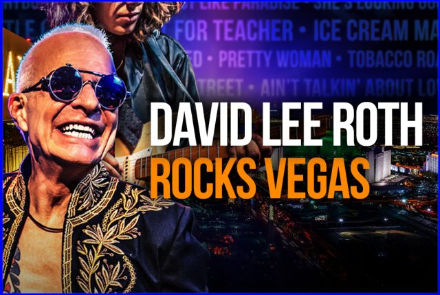 David Lee Roth Rocks Vegas