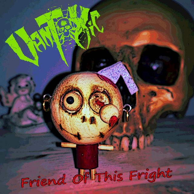 Van Toxic - Friend Of This Fright
