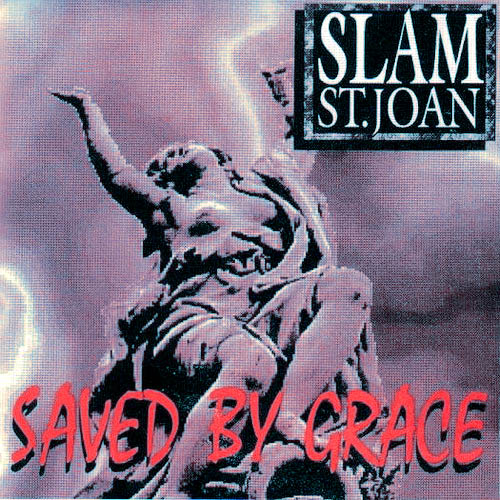 Slam St. Joan - Saved by Grace