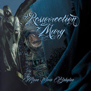 Resurrection Mary Moon Over Babylon