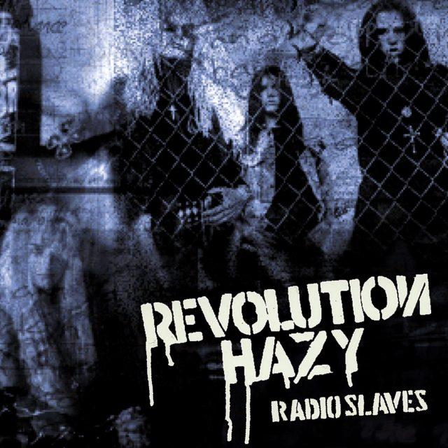 """Revolution Hazy """"Radio Slaves"""""""