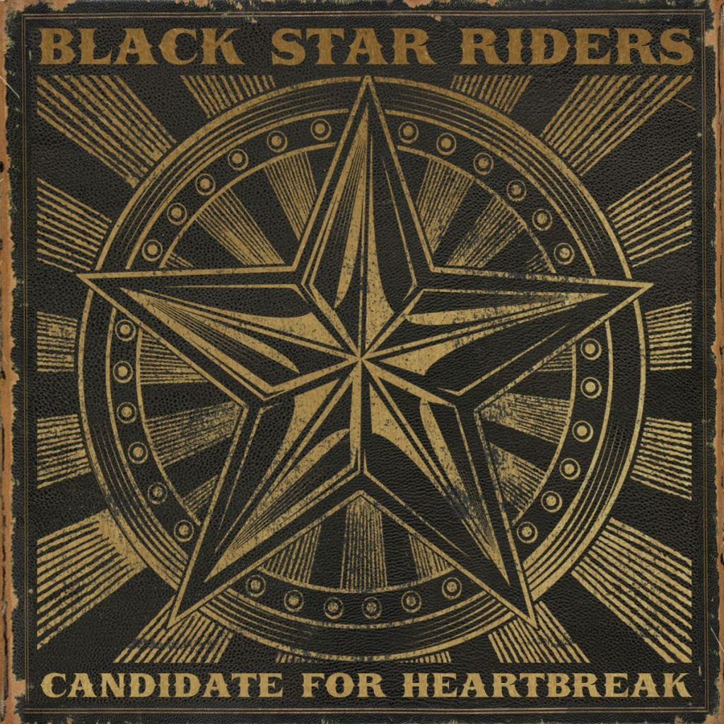 Black Star Riders Candidate For Heartbreak